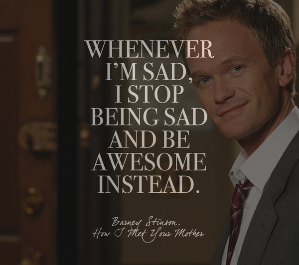 Words by Barney Stinson, 'How I Met Your Mother'