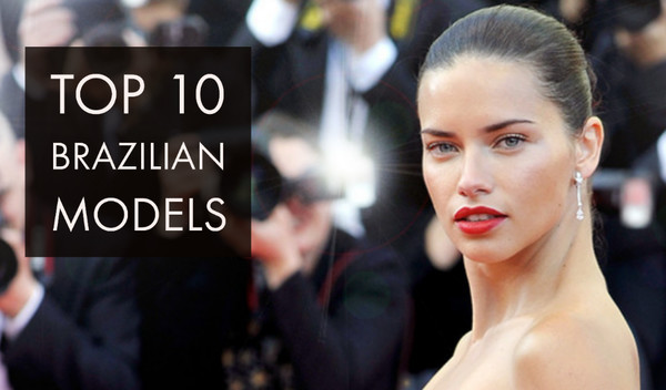 Brazil's Top 10 Most Beautiful Models