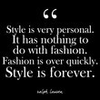 """""""Style is very personal. It has nothing to do with fashion. Fashion is over quickly. Style is forever."""" - Ralph Lauren"""