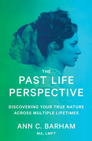 'The Past Life Perspective' by Ann C. Barham