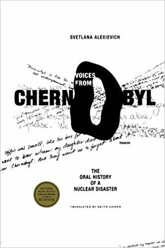 'Voices from Chernobyl: The Oral History Of A Nuclear Disaster'
