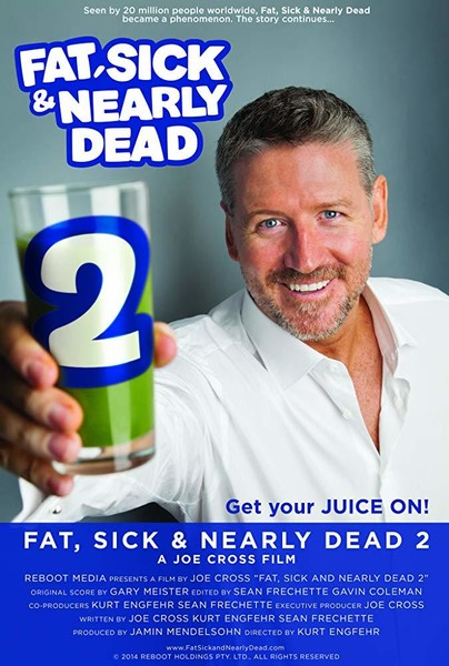 Fat, Sick and Nearly Dead 2 (2014)