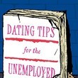 'Dating Tips For The Unemployed' By Iris Smyles