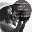Cindy Crawford Quote