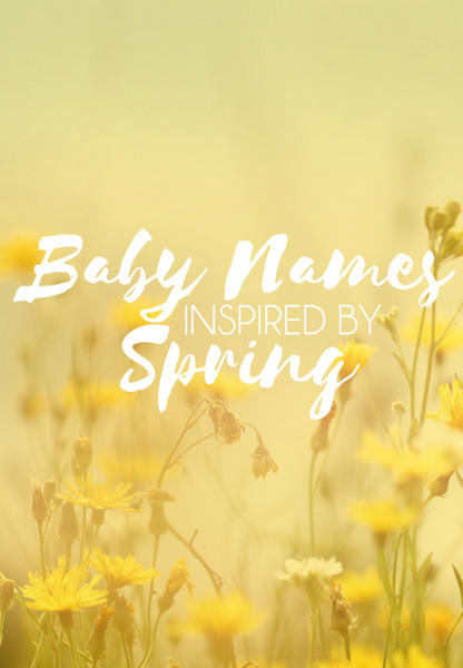 Baby Names Inspired By Spring