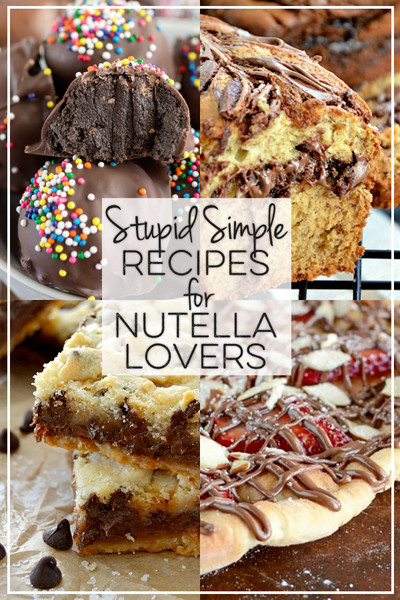 Stupid Simple Recipes for Nutella Lovers