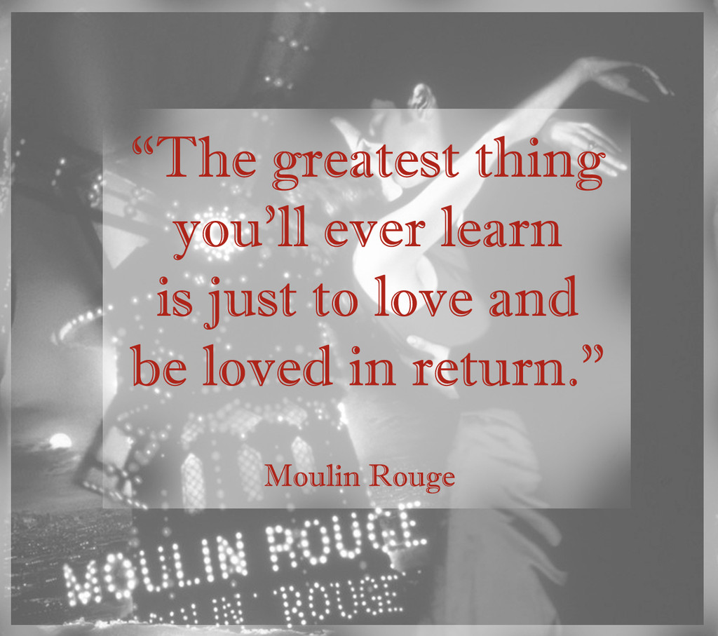 Return To Love Quotes Words From 'moulin Rouge'  Fall In Love All Over Again With These