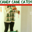 Create a candy cane catch